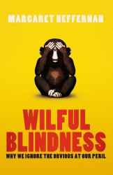 wilfulblindness-Margaret Hefferman