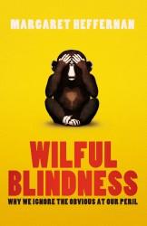 wilfulblindness-Margaret Hefferman